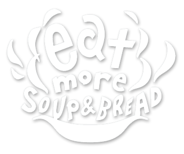 eat more soup & bread